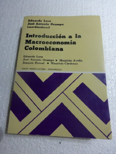 Introducción a la Macroeconomía Colombiana.: Lora, Eduardo / Ocampo, José Antonio: