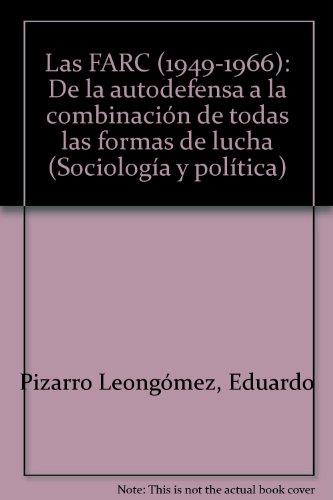 9789586013451: Las FARC (1949-1966): De la autodefensa a la combinación de todas las formas de lucha (Sociología y política)