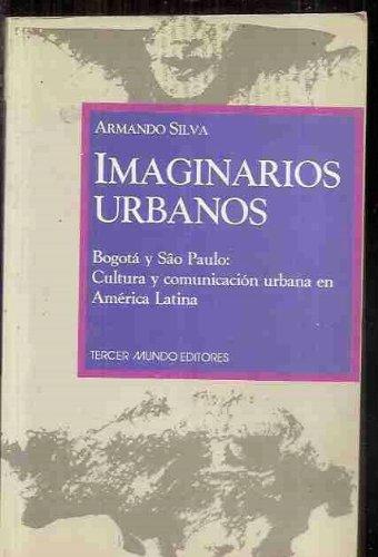 Imaginarios urbanos, Bogota y Sao Paulo: Cultura: Silva Tellez, Armando