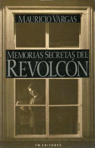9789586014717: Memorias secretas del revolcón: La historia íntima del polémico gobierno de César Gaviria, revelada por uno de sus protagonistas (Temas de actualidad) (Spanish Edition)