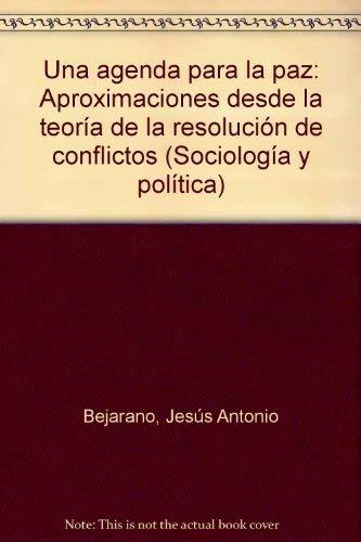 9789586016186: Una agenda para la paz: Aproximaciones desde la teoria de la resolucion de conflictos (Sociologia y politica) (Spanish Edition)