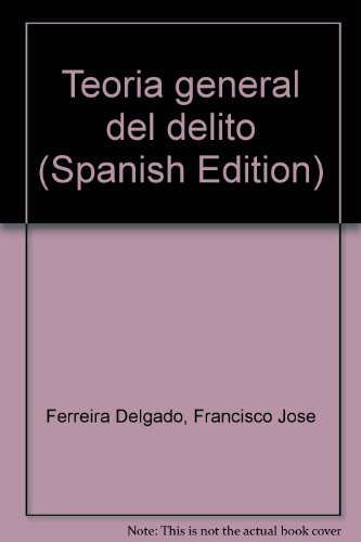 9789586042611: Teoria general del delito (Spanish Edition)