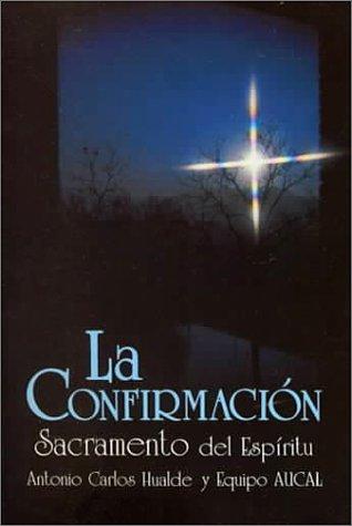 9789586073288: LA Confirmacion: Sacramento Del Espiritu (Spanish Edition)