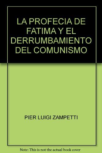 LA PROFECIA DE FATIMA Y EL DERRUMBAMIENTO DEL COMUNISMO
