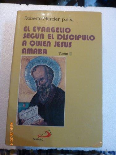 9789586077224: Evangelio Segun El Discipulo a Quien Jesus Amaba (Spanish Edition)