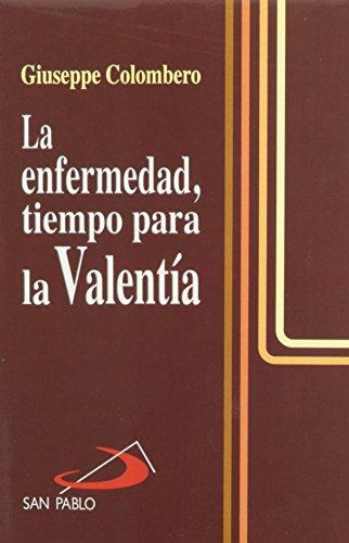 9789586077231: LA Enfermedad, Tiempo Para LA Valentia/Sickness, the Time for Courage (Spanish Edition)