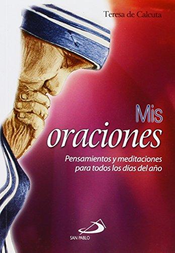 9789586078467: Mis Oraciones: Pensamientos y Meditaciones Para Todos Los Dias Del Ano