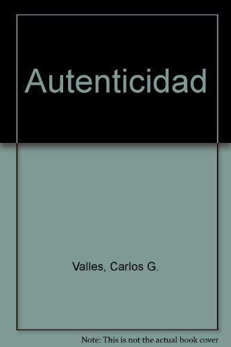 Autenticidad (Spanish Edition): Valles, Carlos G.