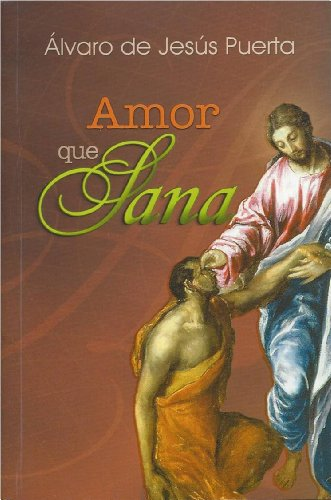 9789586079860: Amor Que Sana (Spanish Edition)