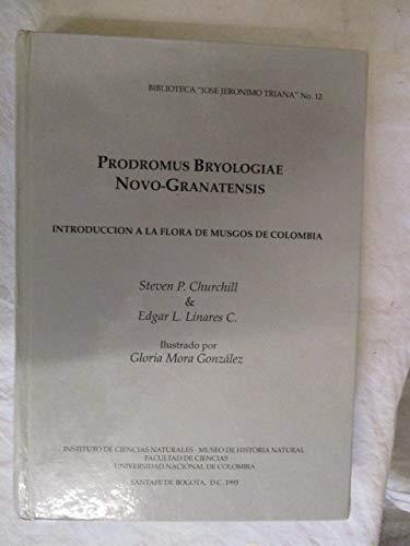 9789586081177: PRODROMUS BRYOLOGIAE NOVO-GRANATENSIS. INTRODUCCION A LA FLORA DE MUSGOS DE COLOMBIA. PARTE 1 & 2.