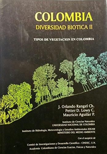 Colombia, diversidad biotica, Vol. 2: Tipos de vegetacion en Colombia (Spanish Edition)