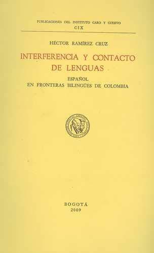 INTERFERENCIA Y CONTACTO DE LENGUAS. ESPA?OL EN: RAMIREZ CRUZ, H?ctor