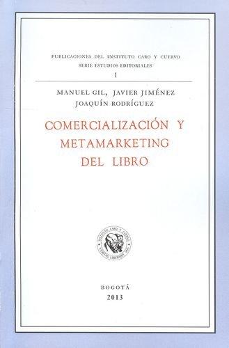 9789586112765: COMERCIALIZACION Y METAMARKETING DEL LIBRO