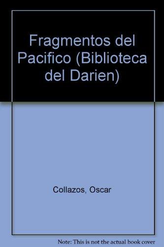 Fragmentos del Pacifico (Biblioteca del Darien) (Spanish Edition): Collazos, Oscar