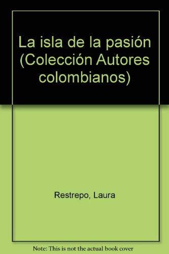 9789586143042: La isla de la pasión (Colección Autores colombianos) (Spanish Edition)