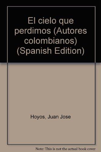 9789586143226: El cielo que perdimos (Autores colombianos) (Spanish Edition)