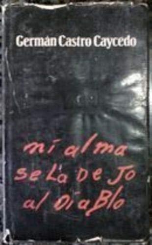 Mi alma se la dejo al diablo/: Caycedo, German Castro