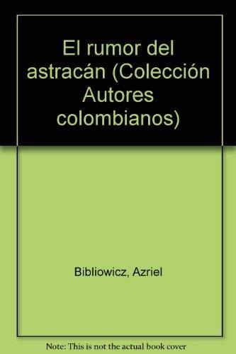 9789586143332: El rumor del astracán (Colección Autores colombianos) (Spanish Edition)
