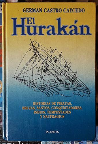 El Hurakan (Coleccion Documento) (Spanish Edition): Caycedo, German Castro
