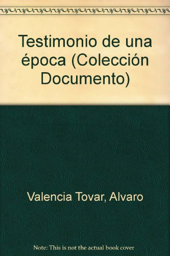 9789586143691: Testimonio de una epoca (Coleccion Documento) (Spanish Edition)