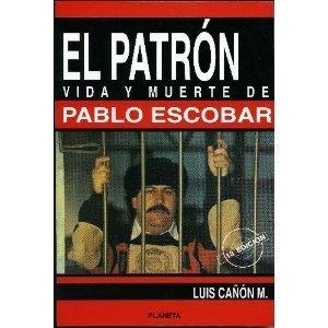 9789586144025: El Patron Vida Y Muerte De Pablo Escobar (Colección Documento) (Spanish Edition)