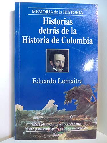 9789586144438: Historias detrás de la historia de Colombia (v. 1: Memoria de la historia. Episodios) (Spanish Edition)