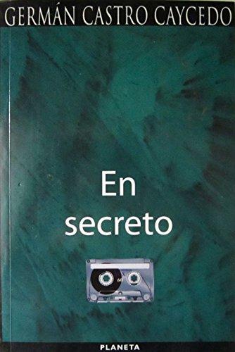 En Secreto (Spanish Edition): Castro Caycedo, German