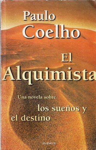 El Alquimista: Una Novela Sobre: Los Suenos: Paulo Coelho