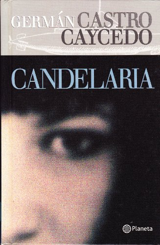 Candelaria (Spanish Edition): Caycedo, German Castro
