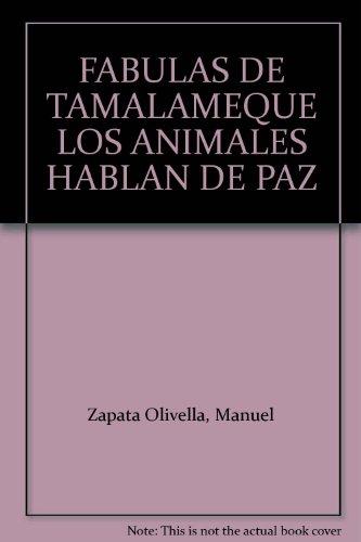 9789586156158: FABULAS DE TAMALAMEQUE LOS ANIMALES HABLAN DE PAZ