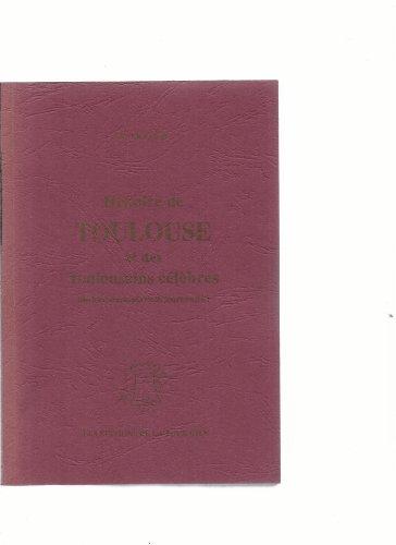 9789586163057: Histoire de Toulouse et des Toulousains c�l�bres : Depuis les temps les plus recul�s jusqu'� nos jours