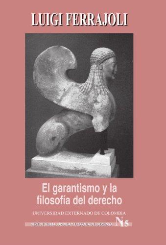 9789586164627: El Garantismo Y La Filosofía Del Derecho (Spanish Edition)