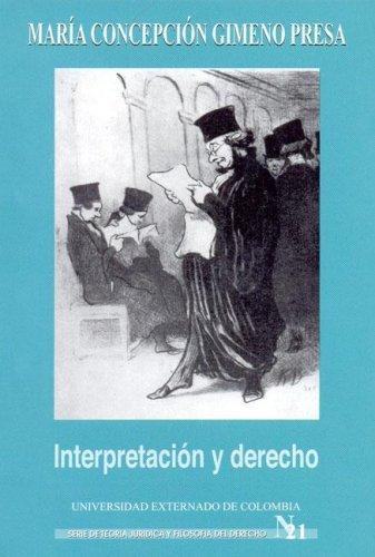 9789586165822: Interpretacion y Derecho: Analisis de La Obra de Riccardo Guastini (Serie de Teoria Juridica y Filosofia del Derecho) (Spanish Edition)