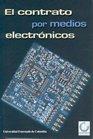 9789586166942: CONTRATO POR MEDIOS ELECTRONICOS, EL