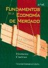 9789586168366: FUNDAMENTOS DE LA ECONOMIA DE MERCADO (2ª ED)(L)