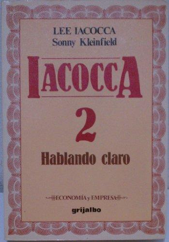 9789586390477: Iacocca 2 - Hablando Claro (Spanish Edition)