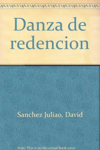 Danza de redencion (Spanish Edition): Sanchez Juliao, David