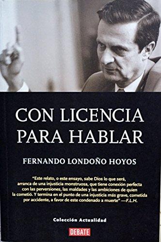 9789586392341: Con Licencia Para Hablar (Spanish Edition)