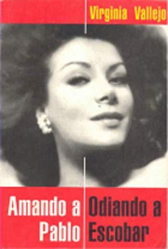 9789586395106: Amando a Pablo, Odiando a Escobar (Spanish Edition)
