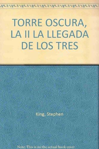 9789586395151: La Llegada de los Tres (La Torre Oscura, #2)
