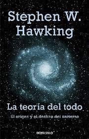 TEORIA DEL TODO, LA (9789586395175) by Stephen Hawking