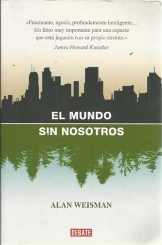 9789586395205: El Mundo Sin Nosotros