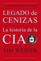9789586395922: LEGADO DE CENIZAS LA HISTORIA DE LA CIA