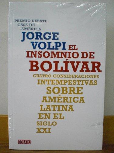 9789586396899: INSOMNIO DE BOLIVAR CUATRO CONSIDERACIONES INTEMPESTIVAS SOB
