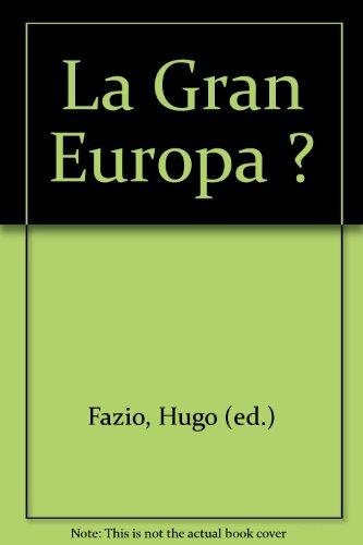 La Gran Europa ?: Fazio, Hugo (ed.)