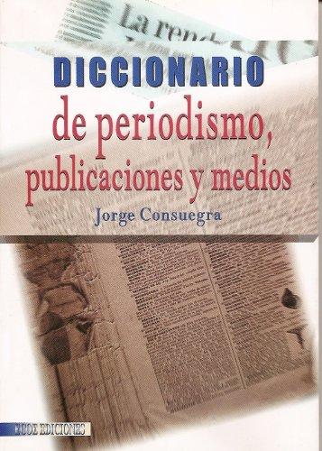 9789586483094: Diccionario de periodismo, publicaciones y medios