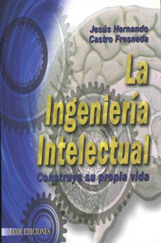 La ingenieria intelectual (Spanish Edition): Jesus Hernando y