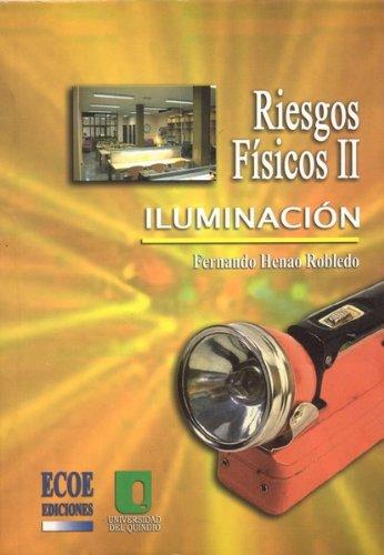 9789586484831: Riesgos Físicos II Iluminación (Textos universitarios)