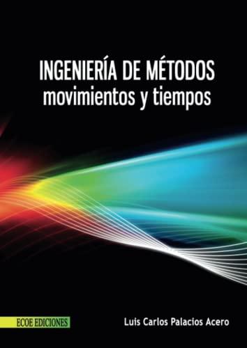 9789586486248: Ingeniería de métodos, movimientos y tiempos