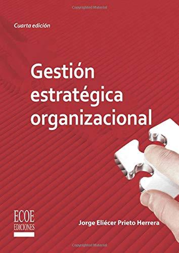 9789586488037: Gestión estratégica organizacional (Spanish Edition)